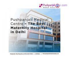 The Best Maternity Hospital in Delhi
