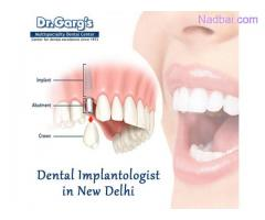 Dental Implantologist in New Delhi