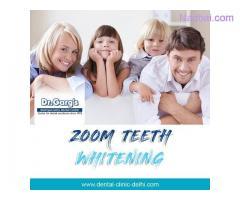 Zoom Teeth Whitening in New Delhi