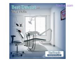 Best Dentist in West Delhi